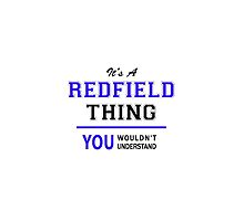 It's a REDFIELD thing, you wouldn't understand !! by thestarmaker