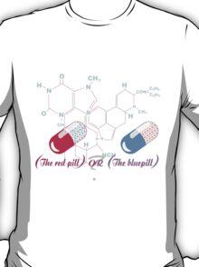 Red Pill ro Blue Pill? T-Shirt