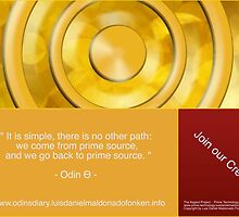 """""""It is simple, there is no other path, we come from prime source, and we go back to prime source""""  - Odin Ѳ -  by odintheta"""
