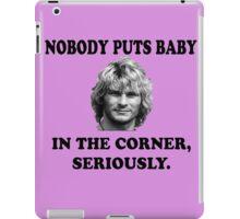 NOBODY PUTS BABY iPad Case/Skin
