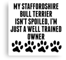 Well Trained Staffordshire Bull Terrier Owner Canvas Print