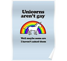 Unicorns aren't gay, well okay maybe some of them Poster
