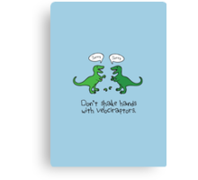 Don't shake hands with Velociraptors. Canvas Print