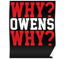 WHY? OWENS WHY? Poster