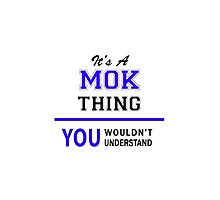 It's a MOK thing, you wouldn't understand !! by thenamer