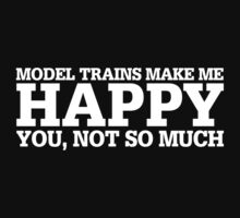 Happy Model Trains T-shirt by musthavetshirts