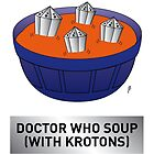 Doctor Who Krotons Soup by mjfouldes