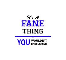 It's a FANE thing, you wouldn't understand !! by yourname