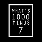 what's 1000 minus 7 by Vivian Yeong