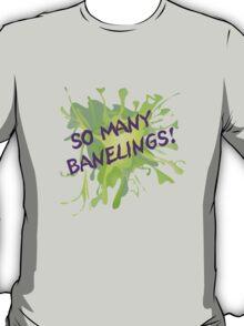 So Many Banelings! T-Shirt