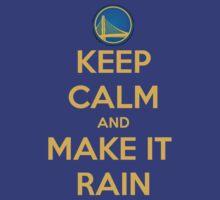 Keep Calm and Make It Rain by Karl Aria