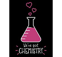 We've Got Chemistry Photographic Print