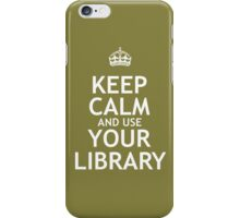 Keep Calm and Use Your Library iPhone Case/Skin