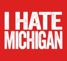 I HATE MICHIGAN - Ohio State Buckeyes Fan Shirt - Ohio State University - Haters Gonna Hate - White Text on Red by BeefShirts