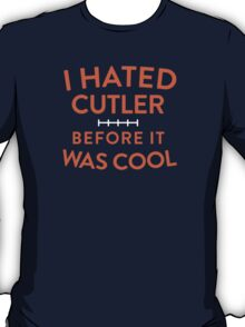 Cut Cutler! T-Shirt