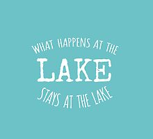 What Happens at the Lake, Stays at the Lake by mallorybottesch