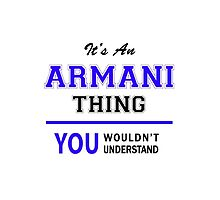 It's an ARMANI thing, you wouldn't understand !! by allnames