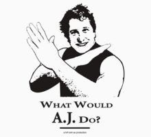 What Would AJ Do? by force