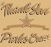 Thank You Parks Crew by ZaneBerry