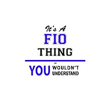 It's a FIO thing, you wouldn't understand !! by yourname