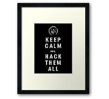 Watch_Dogs: Keep Calm and Hack Them All Framed Print