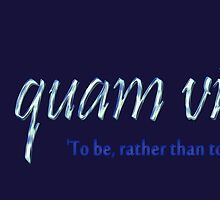 Esse quam videri, To be, rather than to seem (to be) -version 4 by MHen