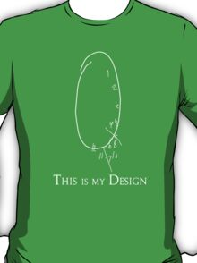 This is my Design- Clock Test T-Shirt