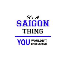 It's a SAIGON thing, you wouldn't understand !! by thestarmaker