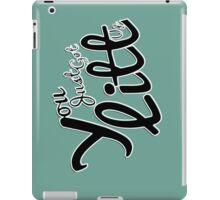 You Just Got Litt Up iPad Case/Skin
