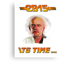 2015 It's time Canvas Print