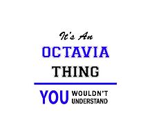 It's an OCTAVIA thing, you wouldn't understand !! by thenamer