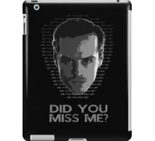 Did you miss Moriarty? iPad Case/Skin