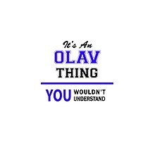 It's an OLAV thing, you wouldn't understand !! by thenamer