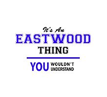 It's an EASTWOOD thing, you wouldn't understand !! by allnames