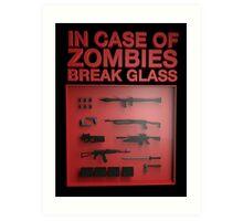 In Case of Zombies Break Glass  Art Print