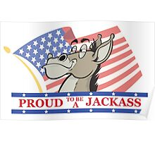 Proud to be a Jackass Poster