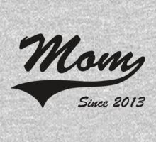 Mom Since 2013 by bekemdesign