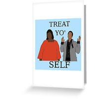 Treat Yo' Self Greeting Card