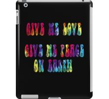 Give Me Love, Give Me Peace On Earth iPad Case/Skin