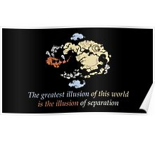 Avatar The Last Airbender : The greatest illusion of this world is the illusion of separation Poster