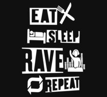 Eat Sleep Rave Repeat by UnitedsWorld