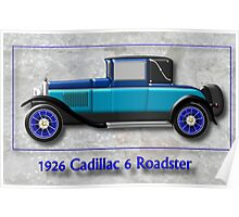 1926 Cadillac 6 Roadster Poster