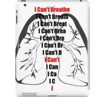 I CAN'T BREATHE - 100% of profits going to the family iPad Case/Skin