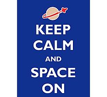 Keep Calm and Space On Photographic Print