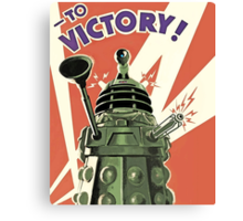 Daleks to the Victory - Doctor Who Canvas Print