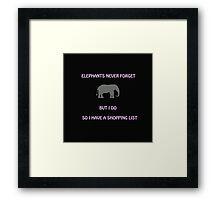 An Elephant Never Forgets (Shopping List) Framed Print