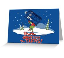 How The Grinch Stole The Tardis Greeting Card