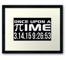 Happy Pi Day 2015 'Once Upon a Time Pi Logo Reverse and 3.14.15 9:26:53' Collector's Edition T-Shirt and Gifts Framed Print
