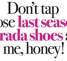 Legally Blonde - Don't tap those last season Prada shoes at me, honey! by Call-me-dickie