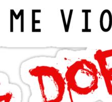Video games do not make me violent, lag does! Sticker